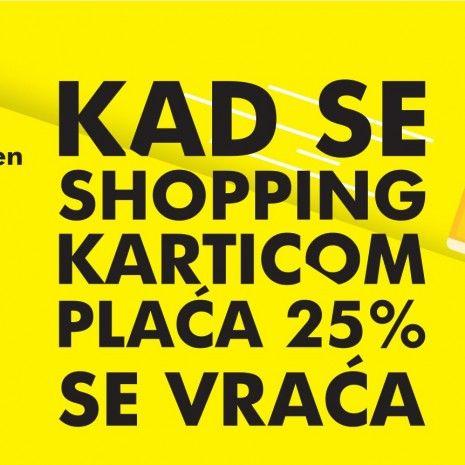 Kad se shopping karticom plaća, 25% se vraća